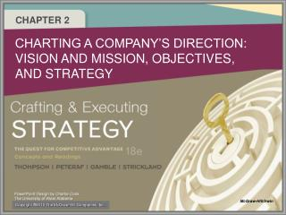 CHARTING A COMPANY S DIRECTION: VISION AND MISSION, OBJECTIVES, AND STRATEGY