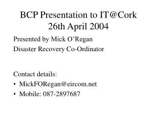 BCP Presentation to IT@Cork 26th April 2004