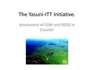 The Yasuni-ITT Initiative.