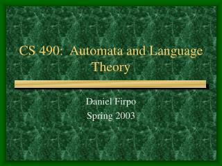 CS 490:  Automata and Language Theory
