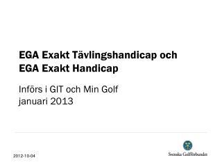 EGA Exakt Tävlingshandicap och EGA Exakt Handicap