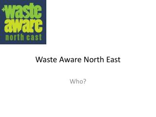Waste Aware North East
