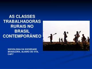 AS CLASSES TRABALHADORAS RURAIS NO BRASIL CONTEMPORÂNEO