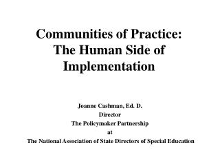 Communities of Practice: The Human Side of Implementation