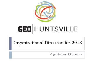 Organizational Direction for  2013