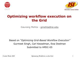Optimizing workflow execution on the Grid