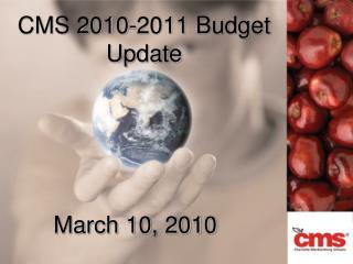 CMS 2010-2011 Budget Update