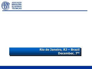 Rio de Janeiro, RJ � Brazil December, 7 th