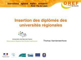 Insertion des diplômés des universités régionales