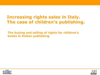 Increasing rights sales in Italy. The case of children's publishing.
