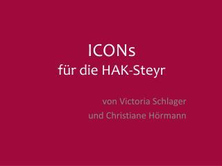 ICONs für  die  HAK-Steyr