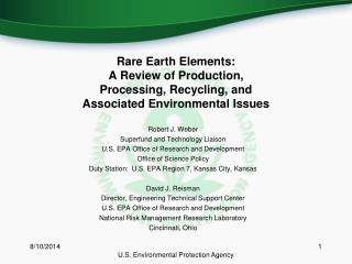Robert J. Weber Superfund and Technology Liaison U.S. EPA Office of Research and Development