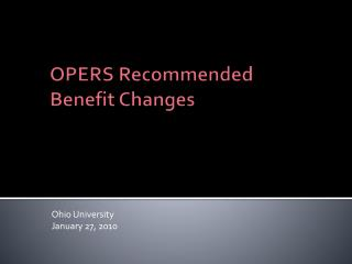 OPERS Recommended Benefit Changes