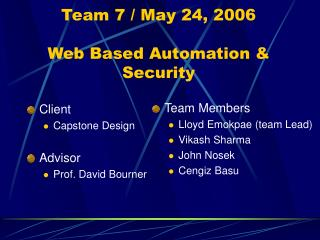 Team 7 / May 24, 2006 Web Based Automation & Security