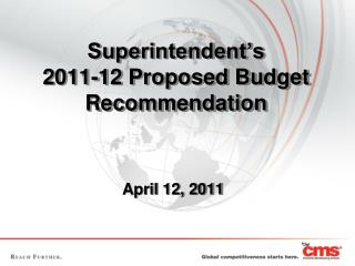 Superintendent's  2011-12 Proposed  Budget  Recommendation