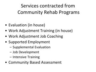 Services contracted from  Community Rehab Programs