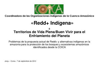 « Redd + Indígena»   ó Territorios de Vida Plena/Buen Vivir para el Enfriamiento del Planeta
