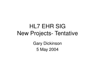 HL7 EHR SIG New Projects- Tentative