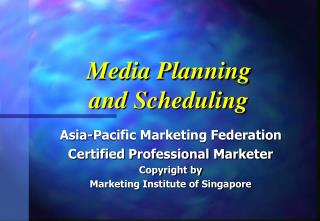 Media Planning and Scheduling