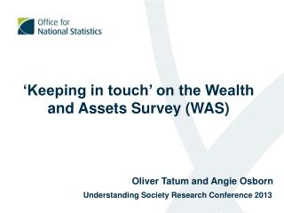 'Keeping in touch' on the Wealth and Assets Survey (WAS )