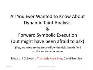 All You Ever Wanted to Know About Dynamic Taint Analysis  Forward Symbolic Execution but might have been afraid to ask