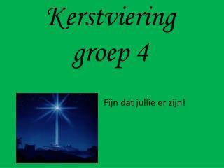 Kerstviering groep 4