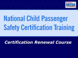 Certification Renewal Course