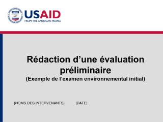 Rédaction d'une évaluation préliminaire  (Exemple de l'examen environnemental initial)