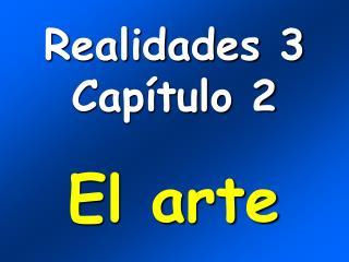 Realidades 3 Capítulo 2