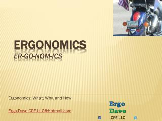 Ergonomics er -go-nom- ics