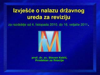 prof. dr. sc. Slaven Kokić,  Prodekan za finacije