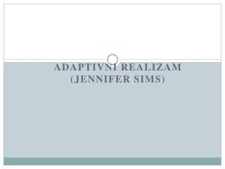 Adaptivni realizam (Jennifer Sims)