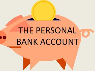 THE PERSONAL BANK ACCOUNT