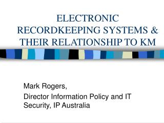 ELECTRONIC RECORDKEEPING SYSTEMS & THEIR RELATIONSHIP TO KM