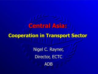Central Asia: Cooperation in Transport Sector