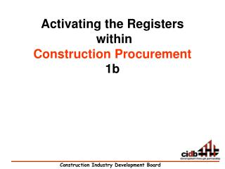 Activating the Registers  within  Construction Procurement 1b