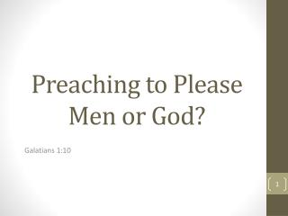Preaching to Please Men or God?