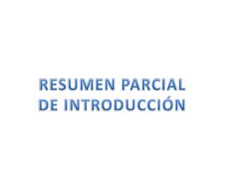 RESUMEN PARCIAL DE INTRODUCCIÓN