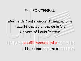Paul FONTENEAU Maître de Conférences d'Immunologie Faculté des Sciences de la Vie