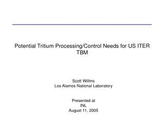 Potential Tritium Processing/Control Needs for US ITER TBM