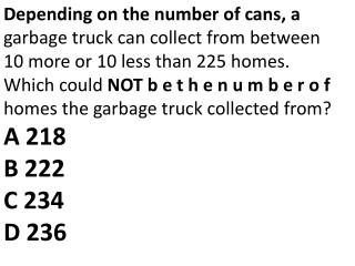 Depending  on the number of cans, a garbage truck can collect from between