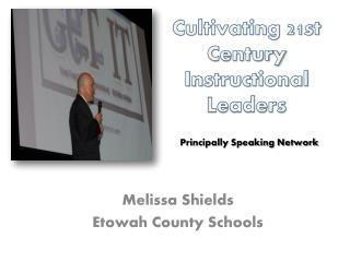 Cultivating 21st Century Instructional  Leaders