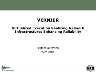 VERNIER  Virtualized Execution Realizing Network Infrastructures Enhancing Reliability