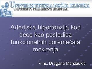 Arterijska hipertenzija kod dece kao posledica funkcionalnih poremećaja mokrenja
