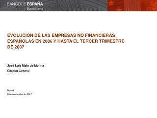 EVOLUCI�N DE LAS EMPRESAS NO FINANCIERAS ESPA�OLAS EN 2006 Y HASTA EL TERCER TRIMESTRE DE 2007