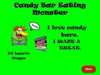 Candy Bar Eating Monster