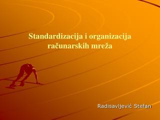 Standardizacija i organizacija ra č unarskih mre ž a