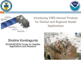 Introducing VIIRS Aerosol Products for Global and Regional Model Applications