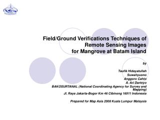 Field/Ground Verifications Techniques of  Remote Sensing Images  for Mangrove at Batam Island