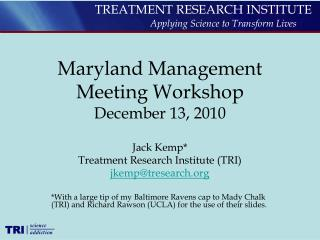 Maryland Management Meeting Workshop December 13, 2010